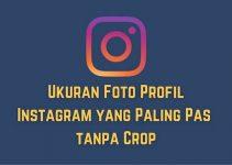 Ukuran Foto Profil Instagram yang Paling Pas Agar Tidak Perlu Crop Lagi